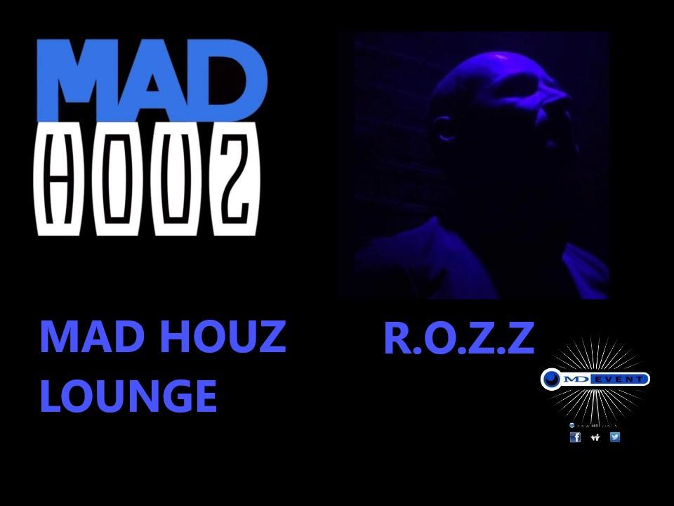 R.O.Z.Z. MAD HOUZ Lounge